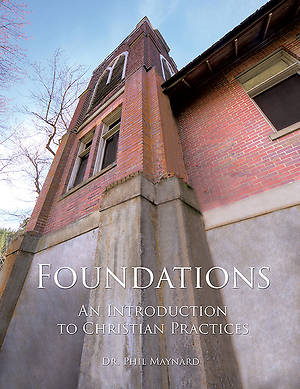 Foundations: An Introduction To Christian Practices