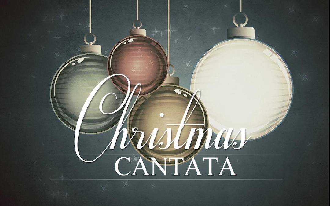 Cantata, Sunday Dec 15that 8:30am and 11am Services